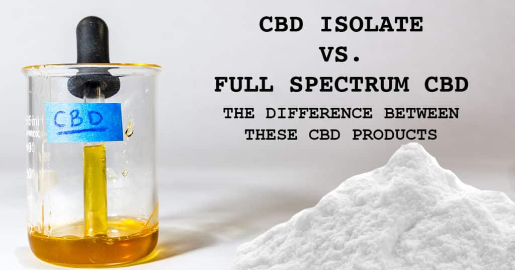 CBD-Isolate-vs.-Full-Spectrum-CBD---The-Difference-Between-These-CBD-Products